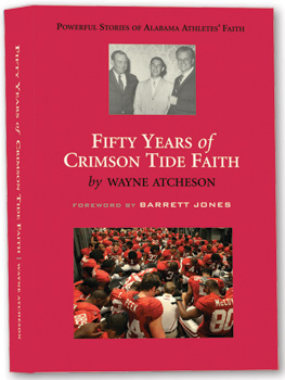 <i>Fifty Years of Crimson Tide Faith</i> by Wayne Atcheson